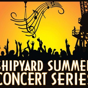 The 2017 Shipyard  Summer Concert Series