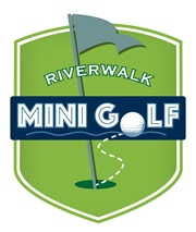Riverwalk Mini Golf- Opening May 16th!