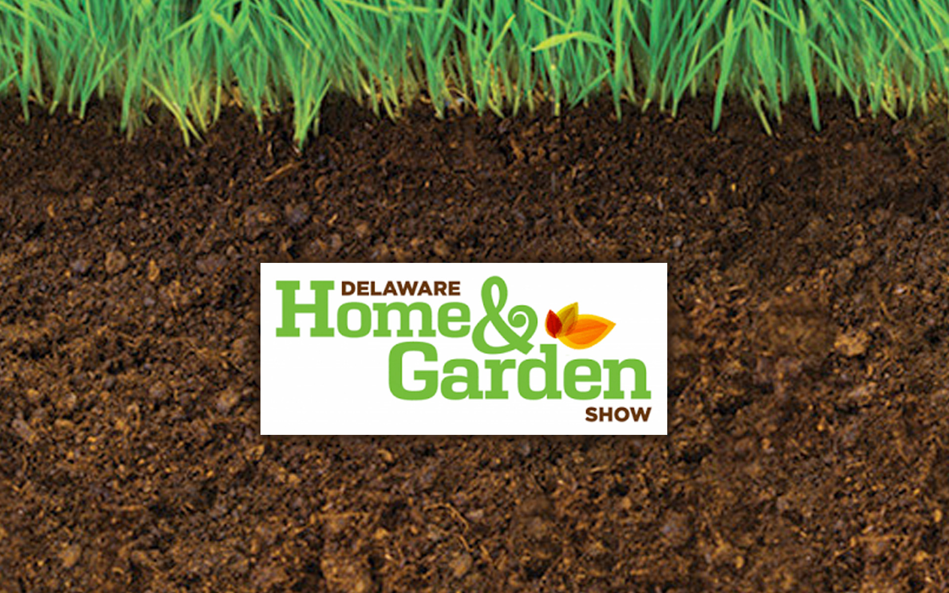 Delaware Home and Garden Show Saturday, April 2, 2016